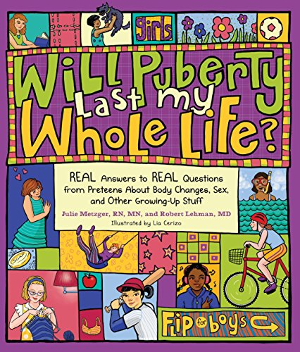 Will Puberty Last My Whole Life?: Real Answers to Real Questions from Preteens about Body Changes, ...