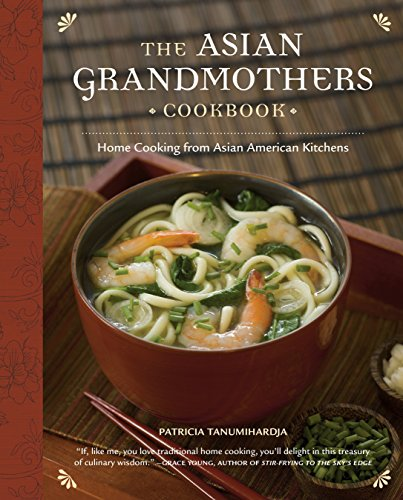 9781570617522: The Asian Grandmothers Cookbook: Home Cooking from Asian American Kitchens