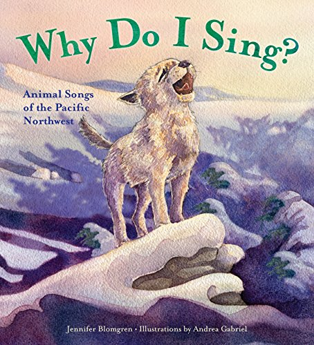 9781570618451: Why Do I Sing?: Animal Songs of the Pacific Northwest