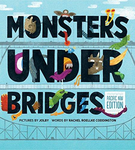 Monsters Under Bridges, Pacific Northwest Edition: Coddington, Rachel Roellke