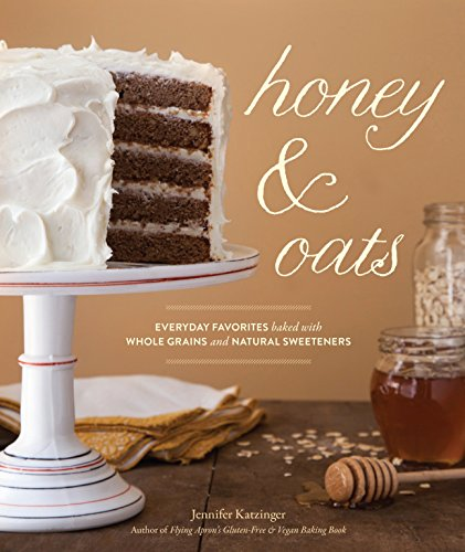 9781570618918: Honey & Oats: Everyday Favorites Baked with Whole Grains and Natural Sweeteners