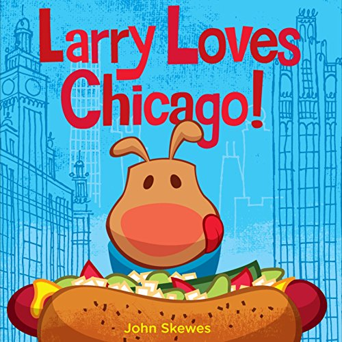 9781570619137: Larry Loves Chicago!: A Larry Gets Lost Book