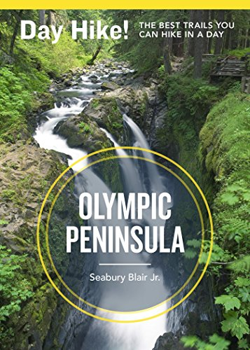 9781570619212: Day Hike! Olympic Peninsula, 3rd Edition: More Than 70 Trails You Can Hike in a Day