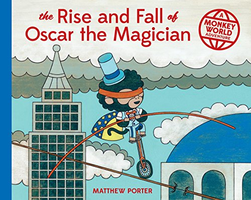 9781570619298: The Rise and Fall of Oscar the Magician: A Monkey World Adventure
