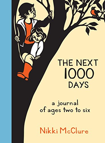 9781570619434: The Next 1000 Days: A Journal of Ages Two to Six