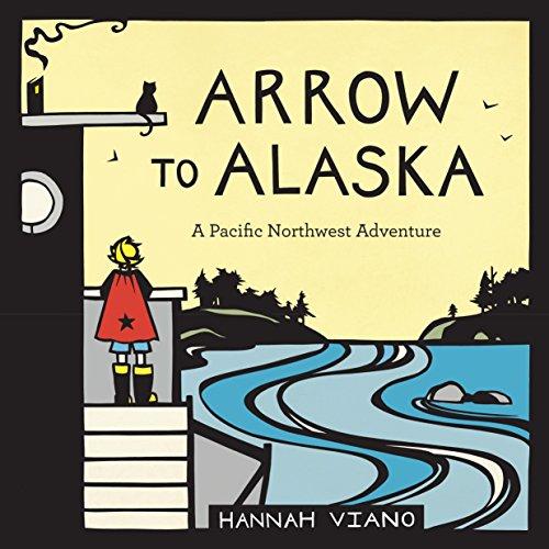 9781570619496: Arrow to Alaska: A Pacific Northwest Adventure