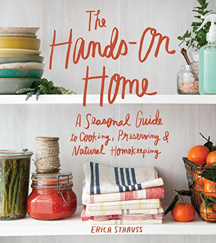 9781570619915: The Hands-On Home: A Seasonal Guide to Cooking, Preserving & Natural Homekeeping