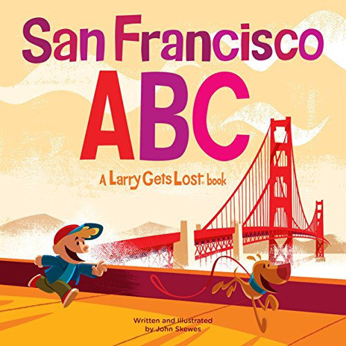 San Francisco ABC: A Larry Gets Lost Book: John Skewes