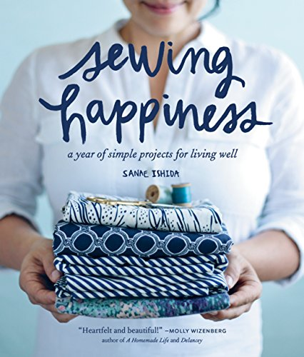 9781570619953: Sewing Happiness: A Year of Simple Projects for Living Well