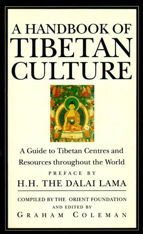 A Handbook of Tibetan Culture: A Guide to Tibetan Centres and Resources Throughout the World
