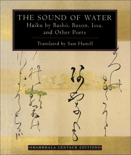 9781570620195: The Sound of Water: Haiku by Basho, Buson, Issa, and Other Poets (Shambhala Centaur Editions)