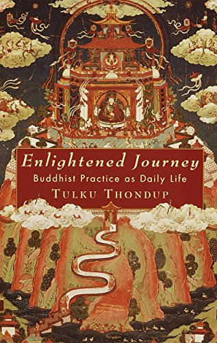 Enlightened Journey: Buddhist Practice as Daily Life: Tulku Thondup; Edited By Harold Talbott