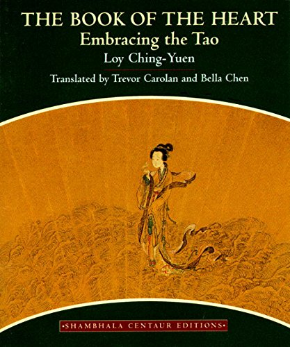 9781570620331: The Book of the Heart: Embracing the Tao (Centaur Editions)