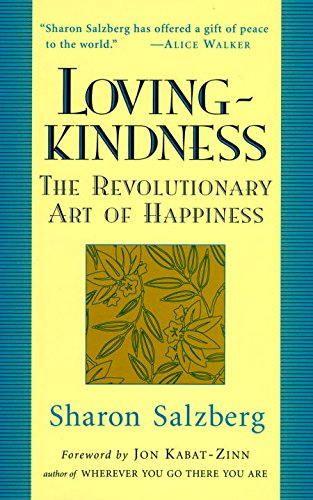 Loving-Kindness: The Revolutionary Art of Happiness: Sharon Salzberg; Foreword-Ron