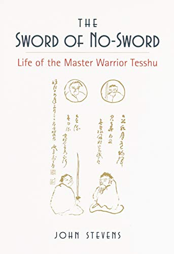 9781570620508: The Sword of No-Sword: Life of the Master Warrior Tesshu