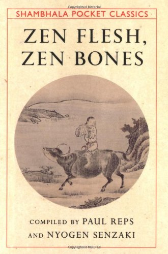9781570620638: Zen Flesh, Zen Bones: Collection of Zen and Pre-Zen Writings (Shambhala Pocket Classics)