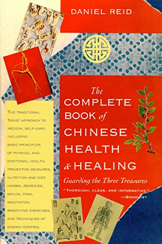 9781570620713: The Complete Book of Chinese Health & Healing: Guarding the Three Treasures