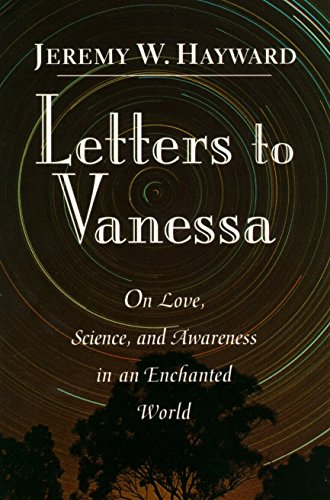 9781570620775: Letters to Vanessa: On Love, Science and Awareness in an Enchanted World
