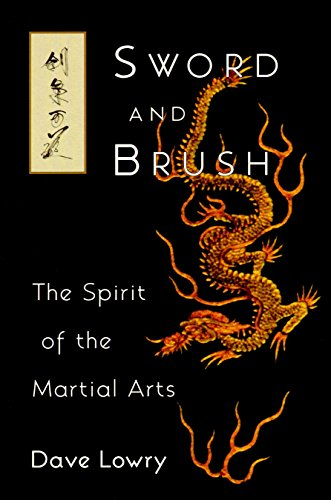 Sword and Brush: The Spirit of the Martial Arts: Lowry, Dave
