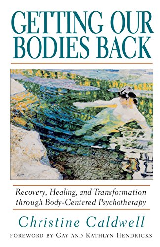 9781570621499: Getting Our Bodies Back: Recovery, Healing, and Transformation through Body-Centered Psychotherapy