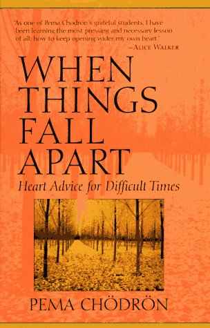 9781570621604: When Things Fall Apart: Heart Advice for Difficult Times