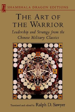 9781570621635: Art of the Warrior: Leadership and Strategy from the Chinese Military Classics (Shambhala Dragon Editions)
