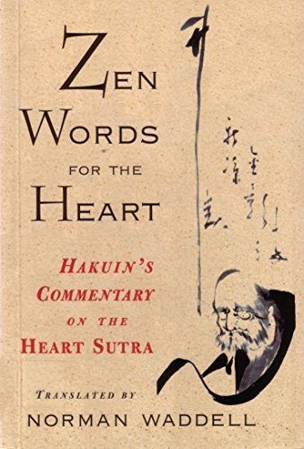 Zen Words for the Heart: Hakuin's Commentary on the Heart Sutra (1570621659) by Norman Waddell
