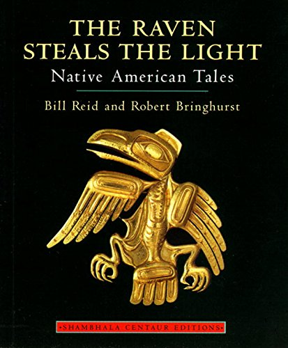 9781570621734: The Raven Steals the Light: Native American Tales
