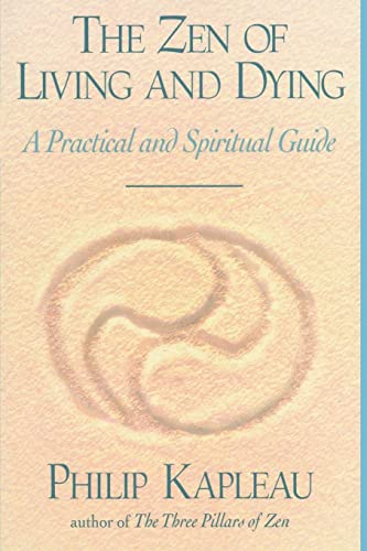 9781570621987: The Zen of Living and Dying: A Practical and Spiritual Guide