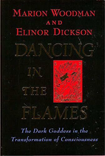 9781570621994: Dancing in the Flames: the Dark Goddess in the Transformation