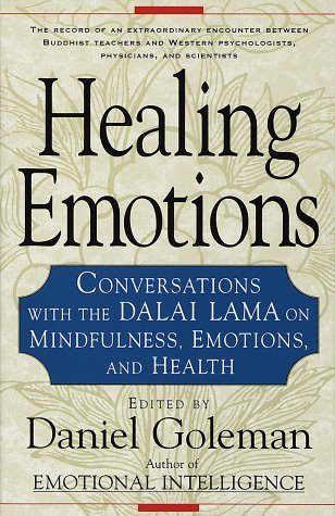 Healing Emotions : Conversations with the Dalai: Daniel Goleman