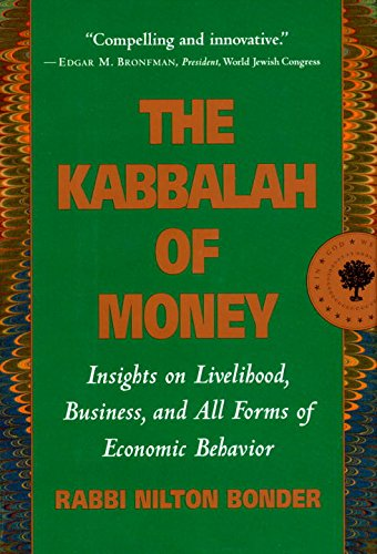 9781570622144: The Kabbalah of Money: Insights on Livelihood, Business, and All Forms of Economic Behavior