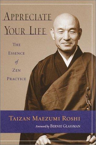 9781570622281: Appreciate Your Life: Zen Teachings of Taizan Maezumi Roshi