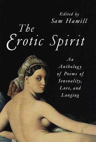 9781570622342: The Erotic Spirit: An Anthology of Poems of Sensuality, Love, and Longing
