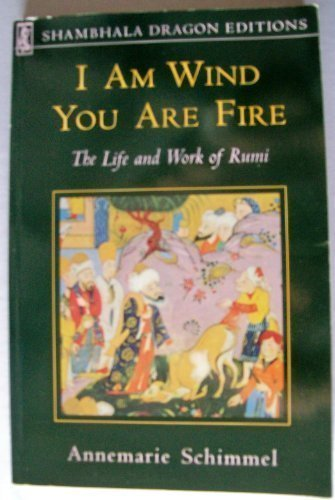 9781570622465: I Am Wind, You Are Fire: The Life and Work of Rumi