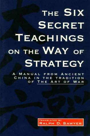 The Six Secret Teachings on the Way of Strategy (1570622477) by Ralph D. Sawyer