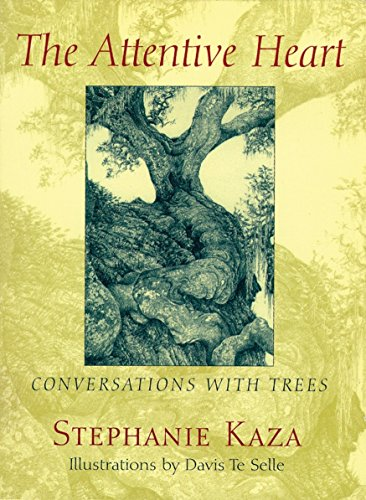 9781570622519: The Attentive Heart: Conversations with Trees