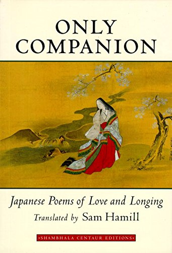 Only Companion Japanese Poems of Love and: Hamill, Sam