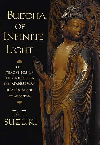 9781570623011: Buddha of Infinite Light Teachings of: The Teachings of Shin Buddhism, the Japanese Way of Wisdom and Compassion