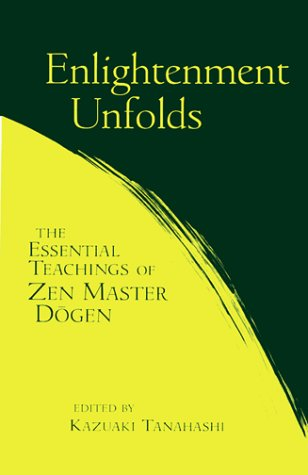 9781570623059: Enlightenment Unfolds: The Essential Teachings of Zen Master Dogen