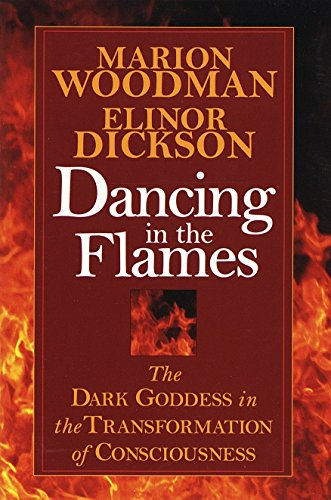 9781570623134: Dancing in the Flames: The Dark Goddess in the Transformation of Consciousness