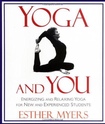 Yoga and You: Energizing & Relaxing Yoga for New & Experienced Students