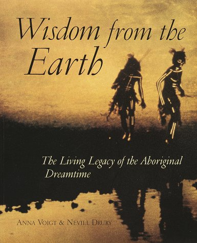 9781570623257: Wisdom from the Earth: The Living Legacy of the Aboriginal Dreamtime