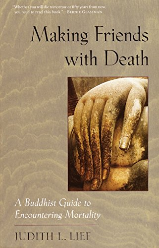 Making Friends with Death: A Buddhist Guide