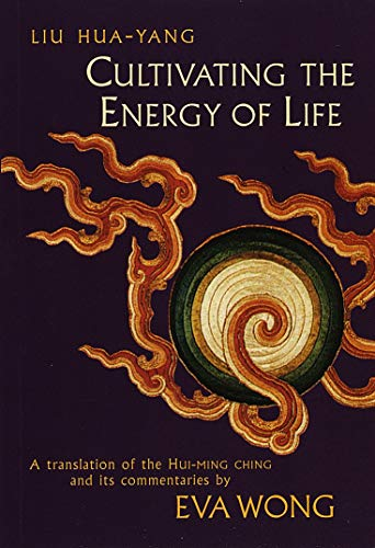 9781570623424: Cultivating the Energy of Life: A Translation of the Hui-Ming Ching and Its Commentaries