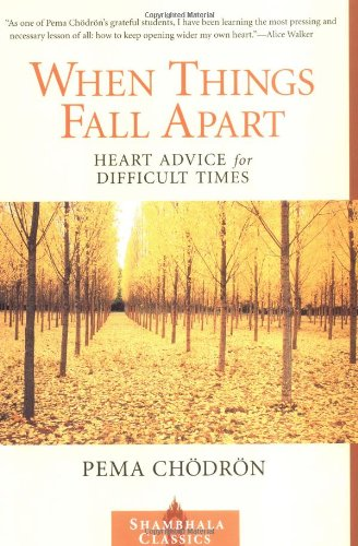 9781570623448: When Things Fall Apart: Heart Advice for Difficult Times (Shambhala Classics)