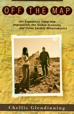 Off the Map : (An Expedition Deep: Glendinning, Chellis.