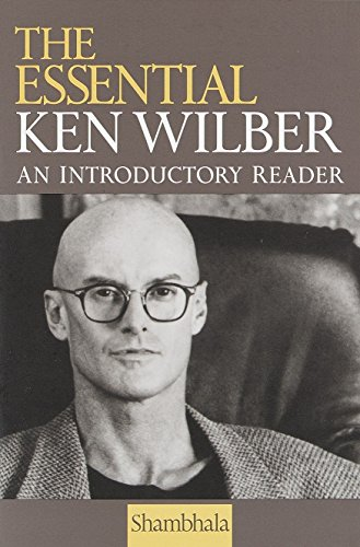 9781570623790: The Essential Ken Wilber: An Introductory Reader