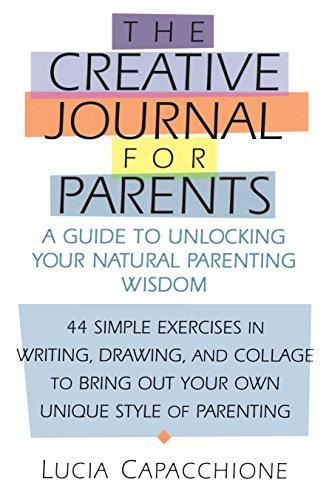9781570623998: Creative Journal for Parents: A Guide to Unlocking Your Natural Parenting Wisdom