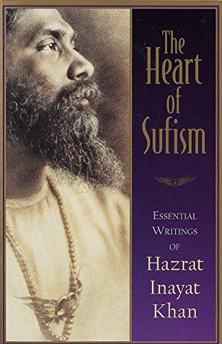 The Heart of Sufism: Essential Writings of Hazrat Inayat Khan: Hazrat Inayat Khan